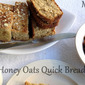 Honey Oats Quick Bread