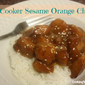 Secret Recipe Club: Slow Cooker Sesame Orange Chicken