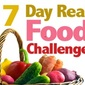 7-Day Real Food Challenge!