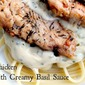 Grilled Chicken and Fettuccine with Creamy Basil Sauce