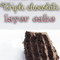 Super-Duper Triple Chocolate Layer Cake