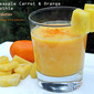 Pineapple Carrot & Orange Smoothie with Ginger