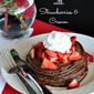 Double Chocolate Pancakes with Strawberries and Cream