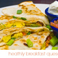 Breakfast Quesadilla – Start Father's Day Off Right!