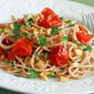 Spaghetti with Roasted Sweet Corn and Cherry Tomatoes