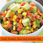 Corn, Tomato, Bean and Avacado Dip Recipe