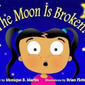 The Moon is Broken! - Monique B. Martin, Author
