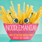 "Sizzlin' Summer Reads: ""Noodlemania"""