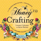 "Sizzlin' Summer Reads: ""Honey Crafting"""