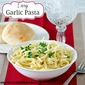 Easy Garlic Pasta