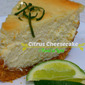 My Fresh idea for National Cheesecake Day; Citrus Cream Cheesecake