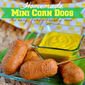 Easy Homemade Kid-Friendly Mini Corn Dogs