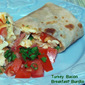 Turkey Bacon Breakfast Burrito - Turkey Tuesday!