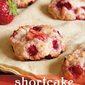Strawberry Shortcake Cookies Transform a Classic Dessert
