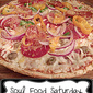 Soul Food Saturday #22