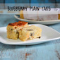 Blueberry Plain Cake Recipe| Eggless Cake Recipes
