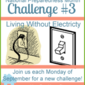 Living Without Electricity, A Hands-On Experience