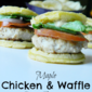 Maple Chicken & Waffle Mini Burgers #WaffleWednesdays