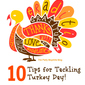 "10 Tips for Tackling The Turkey Day ""To Do"" List!"