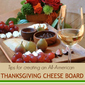 How to Create A Thanksgiving Cheese Board