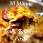 30 Minute Spicy Sausage Pasta