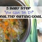 Top 5 Teeny Tiny Totally Doable Healthy Eating Goals for 2014 (no matter how you eat now)