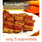 Bacon Appetizers