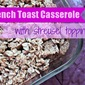 French Toast Casserole with Streusel Topping