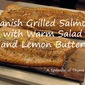 Danish Grilled Salmon with Warm Salad and Lemon Butter
