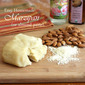 Easy Homemade Marzipan or Almond Paste