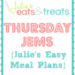 Thursday JEMs {Julie's Easy Meal Plans} 7/10/14