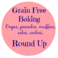 Grain Free Recipe Roundup ( Crepes, cookies, cake, pancakes, )