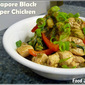 Singapore Style Black Pepper Chicken