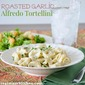 Roasted Garlic Alfredo Tortellini