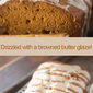 Pumpkin Bread with Browned Butter Drizzle