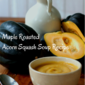 Recipe Connection: Maple Roasted Acorn Squash Soup {GUEST POST}
