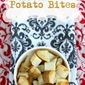 Roasted Garlic Potato Bites.