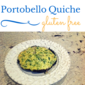 Stuffed Portobello Quiche - Gluten Free