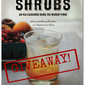 Giveaway: Shrubs - An Old-Fashioned Drink for Modern Times