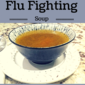 Flu Fighting Soup