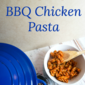 One Pot BBQ Chicken Pasta with Bacon