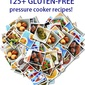 125+ Gluten-Free Friendly Pressure Cooker Recipes