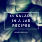 11 Salads in a Jar Recipes