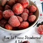 How To Freeze Strawberries At Home | A Step By Step Tutorial