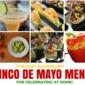 10 Recipes For Celebrating Cinco De Mayo At Home!
