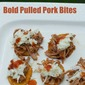 Pork Tenderloin Recipe: Bold Pulled Pork Appetizer Bites