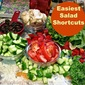 Best Salad Making Shortcuts