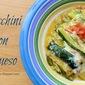 Zucchini con Queso, Chicken & Zucchini con Queso