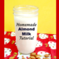 Homemade Almond Milk ( Fast and Easy )