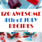 120 Fourth of July Recipes